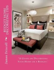 Budget Home Decorating Tips : A Guide on Decorating Your Home on a Budget by...