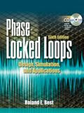 Phase Locked Loops 6/e: Design, Simulation, and Applications